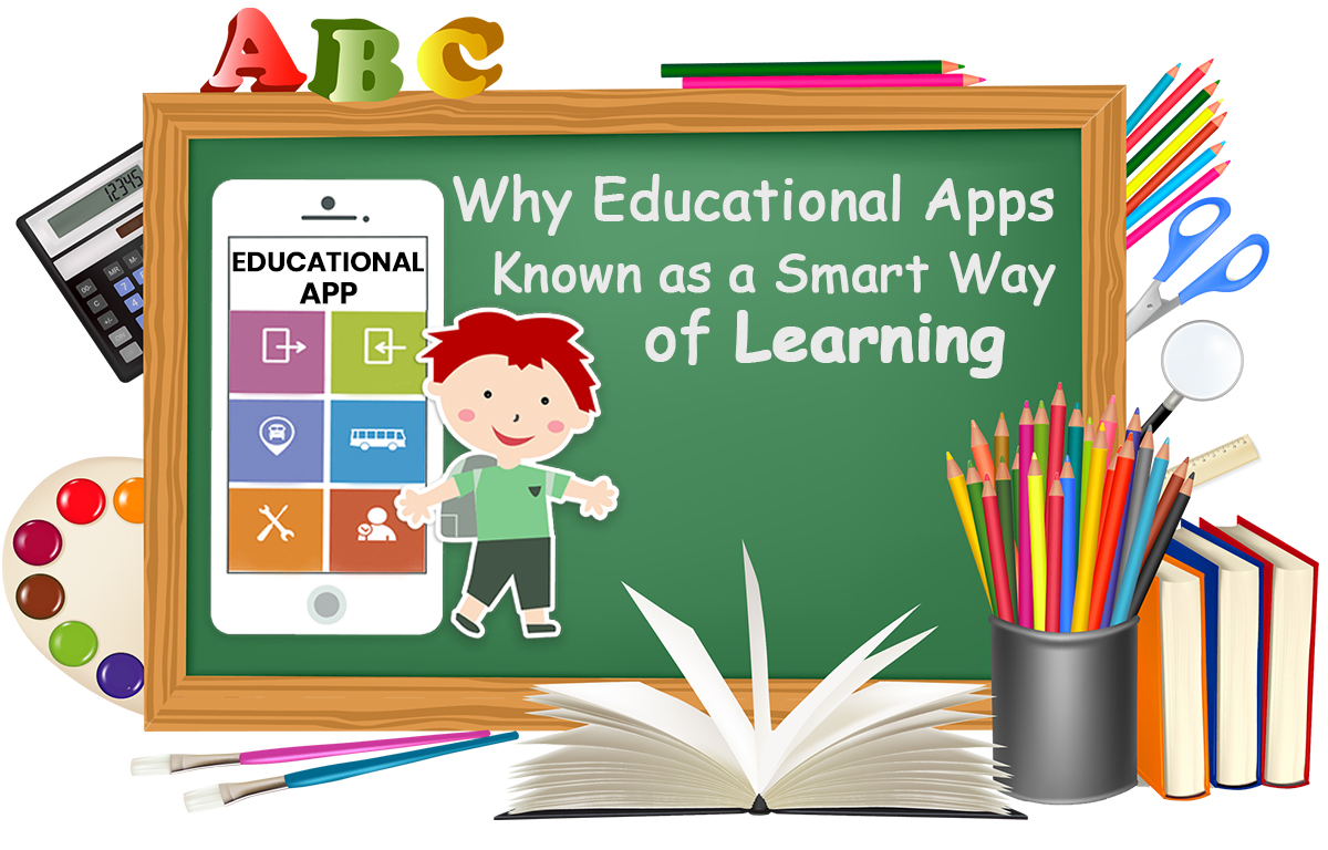 Why Educational Apps Known as a Smart Way of Learning